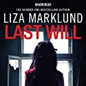 Last Will Audiobook by Liza Marklund Narrated by India Fisher