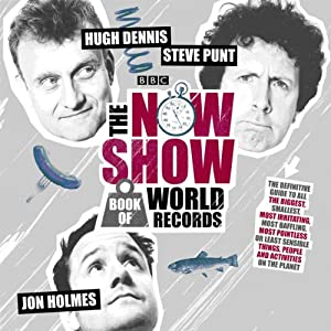 The Now Show Book of World Records | [Steve Punt, Hugh Dennis, Jon Holmes]
