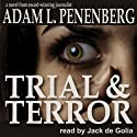 Trial and Terror Audiobook by Adam L. Penenberg Narrated by Jack de Golia
