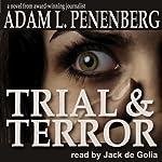 Trial and Terror | Adam L. Penenberg