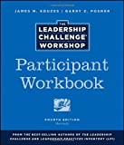 img - for By James M. Kouzes The Leadership Challenge Workshop, Participant Workbook (Revised, 4th Edition) [Paperback] book / textbook / text book