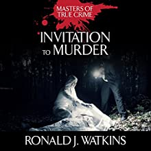 Invitation to Murder: The Brutal Murder of Arizona Heiress Jeanne Tovrea (       UNABRIDGED) by Ronald J. Watkins Narrated by James Edward Thomas