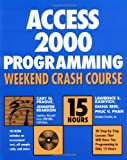 img - for Access 2000 Programming Weekend Crash Course book / textbook / text book