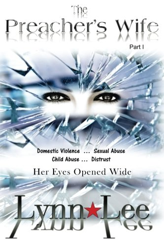 The Preacher's Wife: Domestic Violence,  Sexual Abuse, Child Abuse, Distrust ... Eyes Wide Open (Volume 1) PDF