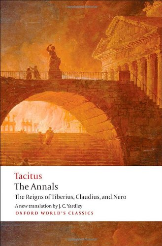 The Annals: The Reigns of Tiberius, Claudius, and Nero...