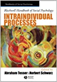 Blackwell Handbook of Social Psychology: Intraindividual Processes