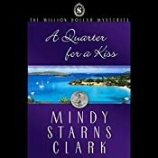 A Quarter for a Kiss: The Million Dollar Mysteries Book 4 | Mindy Starns Clark