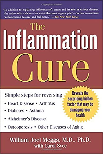 The Inflammation Cure: Simple Steps for Reversing heart disease, arthritis, asthma, diabetes, Alzheimer's disease, osteopor