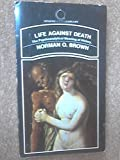 Life Against Death (0722119046) by Brown, Norman O.