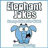 Elephant Jokes!: 50+ Funny Jokes for Kids
