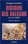 Histoire des Balkans, XIVe-XXe siècle par Castellan