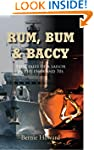 Rum, Bum and Baccy: True Tales of a S...