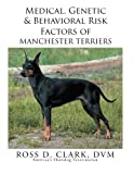 img - for Medical, Genetic & Behavioral Risk Factors of Manchester Terriers book / textbook / text book