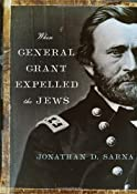 When General Grant Expelled the Jews: Jonathan D. Sarna: 9780805242799: Amazon.com: Books