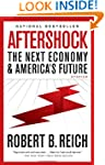 Aftershock: The Next Economy and Amer...