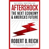 Aftershock: The Next Economy and America's Futureby Robert B. Reich