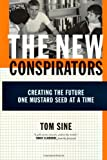 img - for The New Conspirators: Creating the Future One Mustard Seed at a Time book / textbook / text book