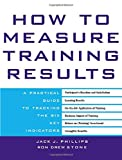 img - for How to Measure Training Results : A Practical Guide to Tracking the Six Key Indicators book / textbook / text book