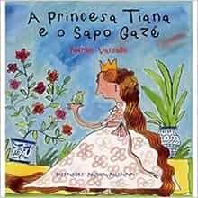 Princesa Tiana E O Sapo Gazé (Em Portuguese do Brasil): VASSALLO