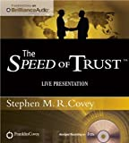 img - for Speed of Trust, The - Live Performance by Covey, Stephen M.R. Published by Franklin Covey on Brilliance Audio Abridged edition (2012) Audio CD book / textbook / text book