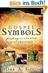 Gospel Symbols--Finding the Creator i...