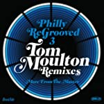Philly Re-Grooved 3: The Tom Moulton...