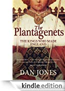 The Plantagenets: The Kings Who Made England [Edizione Kindle]