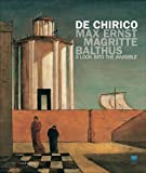 img - for de chirico, max ernst, magritte, balthus: a look into the invisible /anglais book / textbook / text book