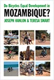 Do Bicycles Equal Development in Mozambique? (184701318X) by Hanlon, Joseph