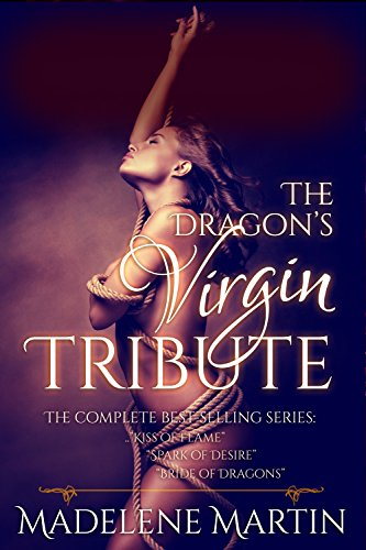 Madelene Martin - The Dragon's Virgin Tribute: The Complete Best-Selling Series (English Edition)