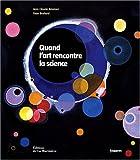 echange, troc Jean Claude Ameisen, Yvan Brohard - Quand l'art rencontre la science