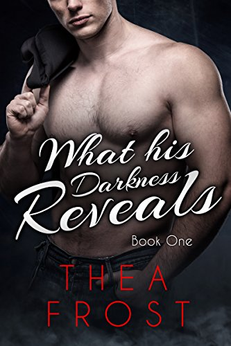 What His Darkness Reveals #1: An Alpha Billionaire Romance