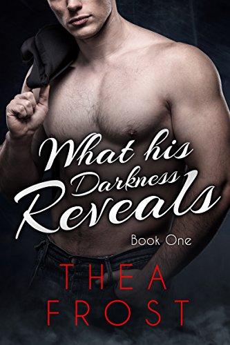 What His Darkness Reveals #1: An Alpha Billionaire Romance