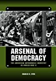 Charles K. Hyde Arsenal of Democracy: The American Automobile Industry in World War II (Great Lake Books Series)