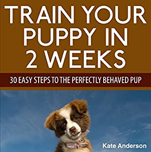 Train Your Puppy in 2 Weeks Audiobook