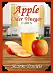 Apple Cider Vinegar Cures (Miracle He...