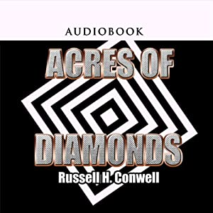 Acres of Diamonds | [Russell H. Conwell]