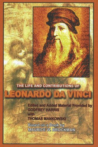 the life and contributions of leonardo da vinci