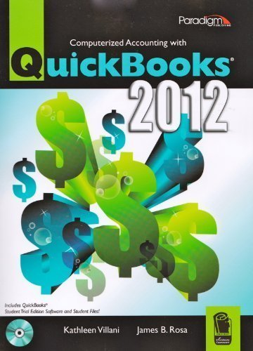 Computerized Accounting with QuickBooks 2012 1st (first) Edition by Kathleen Villani, James B. Rosa [2012] PDF