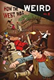 img - for How the West Was Weird, Vol. 2 book / textbook / text book
