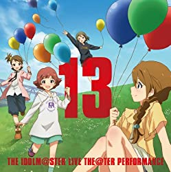 THE IDOLM@STER LIVE THE@TER PERFORMANCE 13 アイドルマスター ミリオンライブ!