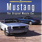 Mustang: the Original Muscle Car (Motorbooks Classics)by Randy Leffingwell