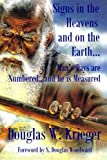 img - for Signs In The Heavens and On The Earth: Man's Days are Numbered...and he is Measured book / textbook / text book