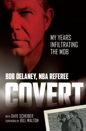 Covert: My Years Infiltrating the Mob by Bob Delaney with Dave Scheiber