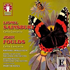 Lionel Sainsbury & John Foulds: Cello Concertos