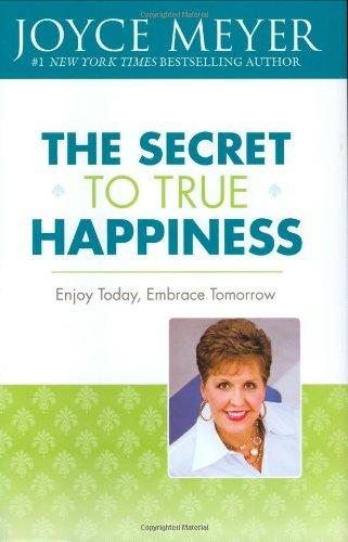 The Secret to True Happiness: Enjoy Today, Embrace Tomorrow