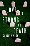 img - for Love is Strong as Death book / textbook / text book