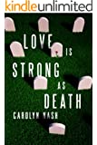 Love is Strong as Death (Kindle Serial)