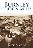 Jack Nadin Burnley Cotton Mills (Images of England)