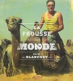 FROUSSE AUTOUR DU MONDE (LA) T.02